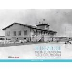 Flugzeuge, die in Luxemburg Geschichte machten