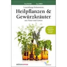 Luxemburgs bekannteste Heilpflanzen und Gewürzkräuter aus Natur und Garten