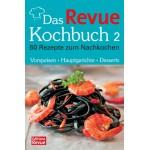 Das Revue Kochbuch 2 - 60 Rezepte zum Nachkochen