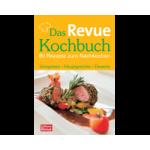 Das Revue Kochbuch - 60 Rezepte zum Nachkochen